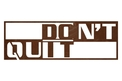 Don't Quit Wall Art