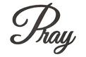 PRAY in Cursive